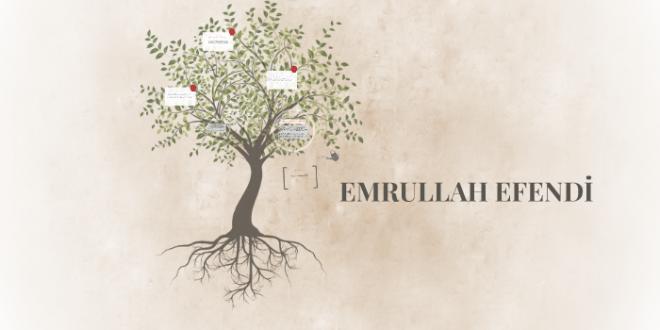 Emrullah Efendi Hayatı